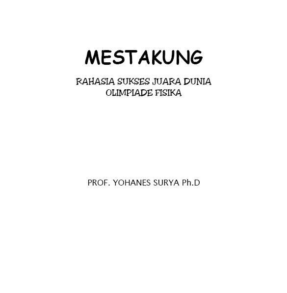 Mestakung (rahasia sukses juara dunia olimpiade fisika)